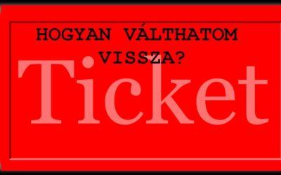 Hogyan válthatóak vissza a Csili programjaira megvásárolt jegyek?